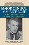 Major General Maurice Rose: World War II's Greatest Forgotten Commander - Stephen L Ossad, Don R Marsh, Martin Blumenson