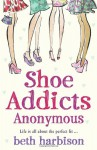 Shoe Addicts Anonymous. Beth Harbison - Elizabeth M. Harbison