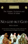 No God But God: The Origins, Evolution and Future of Islam - Reza Aslan
