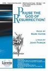 Praise the God of Resurrection! - John Parker, Mark Hayes