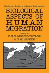 Biological Aspects of Human Migration - C.G. Nicholas Mascie-Taylor