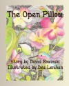 The Open Pillow - David Rowinski, Dea Lenihan, Penelope Crowe