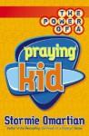 The Power of a Praying Kid - Stormie Omartian