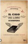 Il caso dei libri scomparsi - Ian Sansom, Claudio Carcano