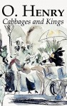 Cabbages and Kings - O. Henry