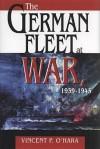 The German Fleet at War, 1939-1945 - Vincent P. O'Hara