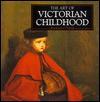 The Art Of Victorian Childhood - Richard O'Neill