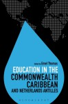 Education in the Commonwealth Caribbean and Netherlands Antilles - Emel Thomas, Colin Brock