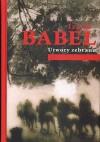 Utwory zebrane - Jerzy Pomianowski, Izaak Babel