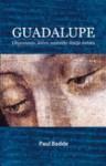 Guadalupe. Objawienie, które zmieniło dzieje świata - Paul Badde