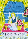 Friend to Friend: Letters Only a Women Could Write - Lois Wyse