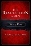 The Resolution for Men Day by Day: A Year of Devotions - Stephen Kendrick, Alex Kendrick