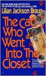 Cat Who Went Into the Closet - Lilian Jackson Braun