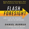 Flash Foresight: How to See the Invisible and Do the Impossible (Audio) - Daniel Burrus, John David Mann, William Dufris