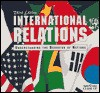 International Relations: Understanding the Behavior of Nations - Tim Walker, Close Up Foundation Staff