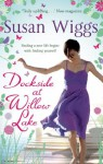 Dockside at Willow Lake (The Lakeshore Chronicles - Book 3) - Susan Wiggs