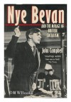 Nye Bevan and the Mirage of British Socialism - John Campbell