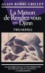 La Maison de Rendez-Vous and Djinn - Alain Robbe-Grillet, Richard Howard, Yvone Lenard, Walter Wells