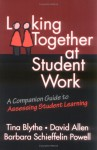 Looking Together at Student Work: A Companion Guide to Assessing Student Learning - Tina Blythe, David Allen