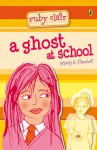 Ruby Clair: A Ghost at School - Mary K. Pershall