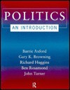 Politics: An Introduction - Barry Axford, John Turner, Gary Browning, Ben Rosamond, Richard Huggins