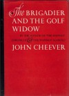 The Brigadier and the Golf Widow (Audio) - John Cheever, Meryl Streep, Ben Cheever, Peter Gallagher