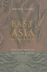 East Asia Before the West: Five Centuries of Trade and Tribute - David C. Kang
