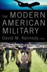 The Modern American Military - David Kennedy