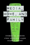 Media, Home and Family - Stewart M. Hoover, Lynn Schofield Clark