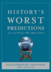 History's Worst Predictions: And the People Who Made Them - Eric Chaline