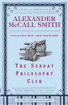 The Sunday Philosophy Club (The Isabel Dalhousie Series) - Alexander McCall Smith