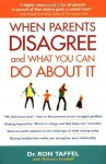 When Parents Disagree and What You Can Do About It - Ron Taffel, Roberta Israeloff