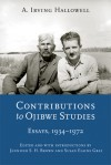 Contributions to Ojibwe Studies: Essays, 1934-1972 - A. Irving Hallowell, Jennifer S.H. Brown, Susan Elaine Gray