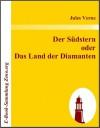 Der S?dstern oder Das Land der Diamanten - Jules Verne