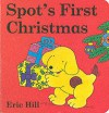 Spot's First Christmas Board Book - Eric Hill