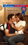 His Only Wife (Harlequin American Romance #1168) - Cathy McDavid