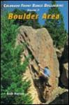 Colorado Front Range Bouldering Boulder, Vol. 2 - Bob Horan