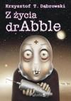 Z życia dr Abble - Krzysztof T. Dąbrowski