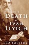 The Death of Ivan Ilyich - Leo Tolstoy