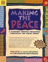 Making the Peace: A 15-Session Violence Prevention Curriculum for Young People - Paul Kivel, Allan Creighton, Oakland Men's Project, The Oakland Men's Project