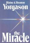 The Miracle - Blaine M. Yorgason, Brenton G. Yorgason