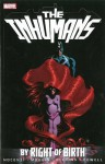 Inhumans: By Right of Birth - Ann Nocenti, Lou Mougin, Bret Blevins, Richard Howell