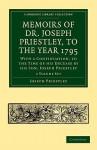 Memoirs of Dr. Joseph Priestley 2-Volume Set - Joseph Priestley, Thomas Cooper, Joseph Priestley