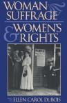 Woman Suffrage and Women S Rights - Ellen Carol DuBois