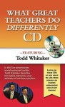 What Great Teachers Do Differently Audio CD - Todd Whitaker