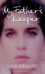 My Father's Keeper - Julie Gregory