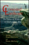 Contested Landscape: The Politics of Wilderness in Utah and the West - Doug Goodman, Daniel McCool