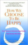 The Nine Steps To Lifelong Happiness: How You Can Choose Happiness Every Day - Rick Foster, Greg Hicks