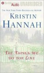 The Things We Do for Love (Audio) - Kristin Hannah, Susan Ericksen