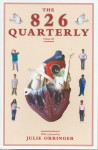 The 826 Quarterly, Volume 3 - Students in Conjunction with 826 Valencia, Julie Orringer